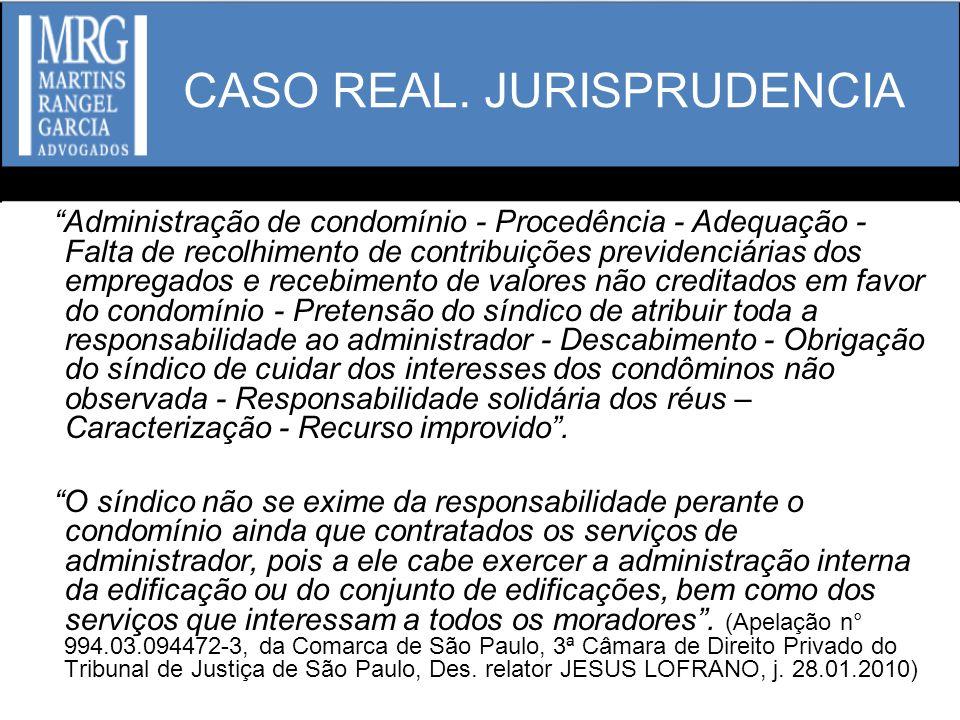 CASO REAL. JURISPRUDENCIA Administração de condomínio - Procedência - Adequação - Falta de recolhimento de contribuições previdenciárias dos empregado