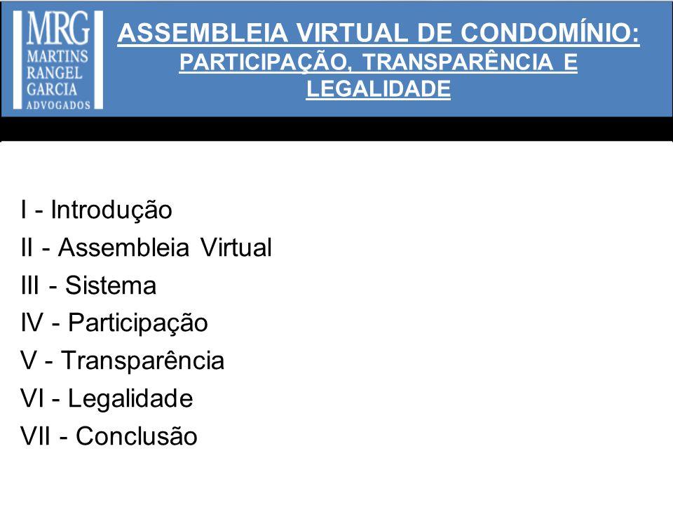 ASSEMBLEIA VIRTUAL DE CONDOMÍNIO: PARTICIPAÇÃO, TRANSPARÊNCIA E LEGALIDADE I - Introdução II - Assembleia Virtual III - Sistema IV - Participação V -