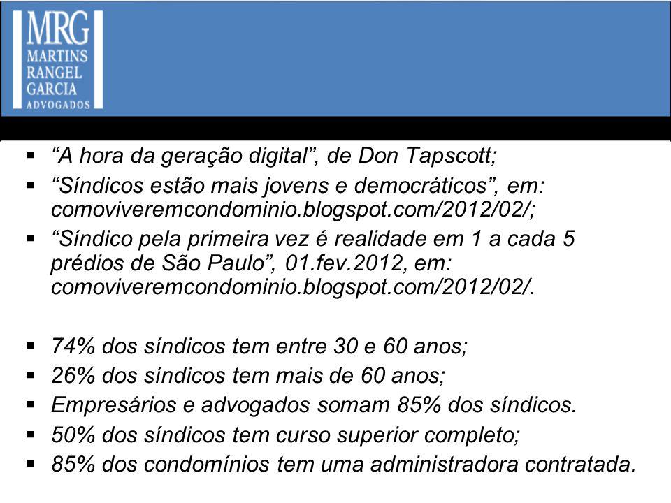 A hora da geração digital, de Don Tapscott; Síndicos estão mais jovens e democráticos, em: comoviveremcondominio.blogspot.com/2012/02/; Síndico pela p