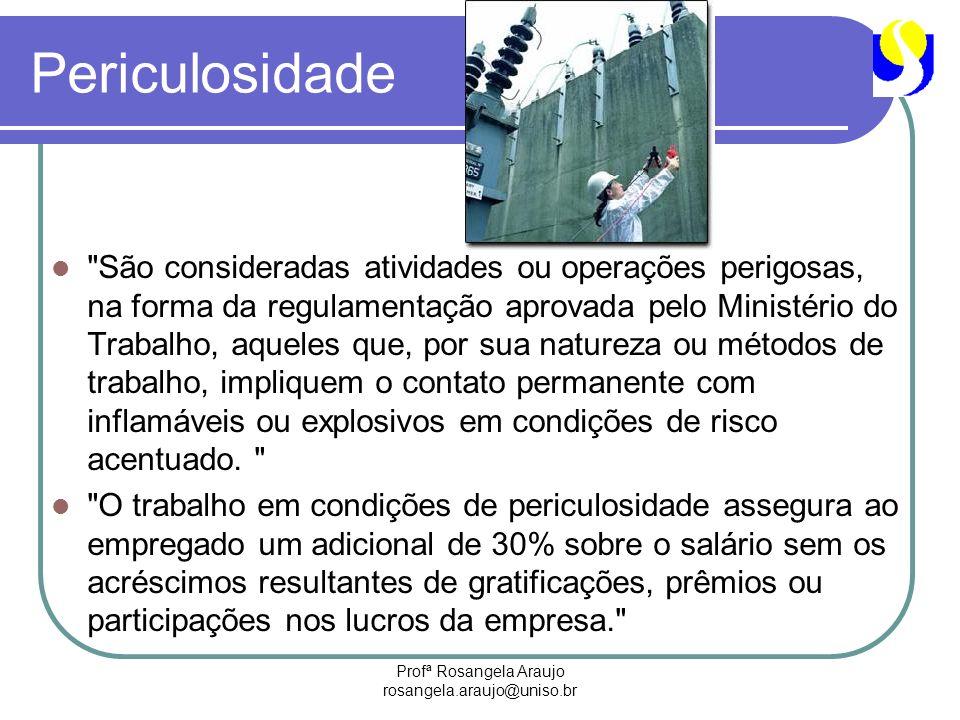 Profª Rosangela Araujo rosangela.araujo@uniso.br Periculosidade
