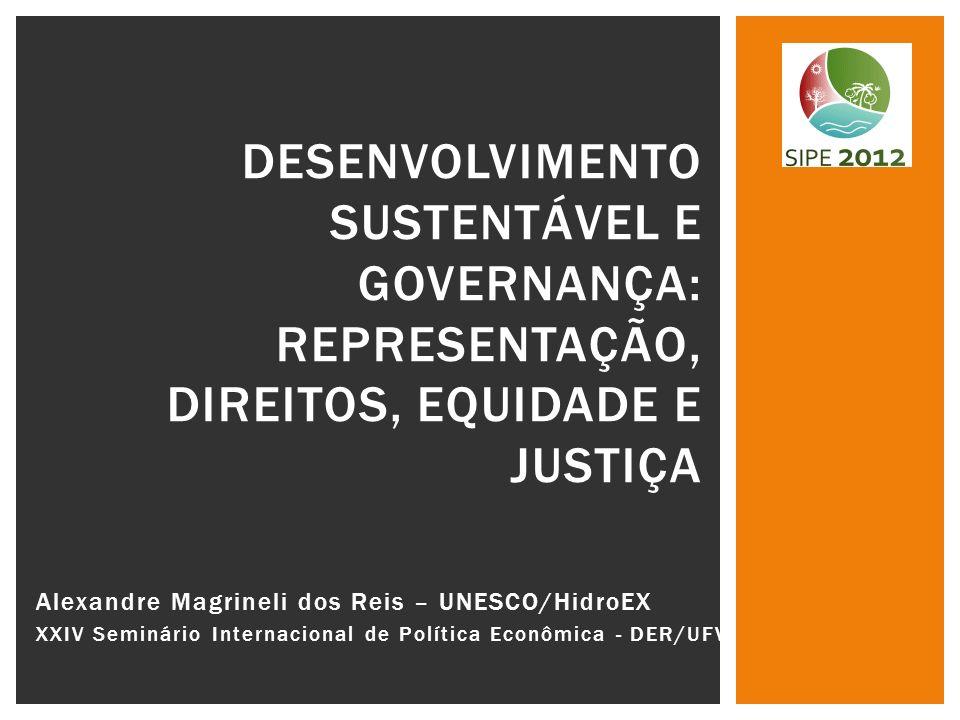 Alexandre Magrineli dos Reis – UNESCO/HidroEX XXIV Seminário Internacional de Política Econômica - DER/UFV DESENVOLVIMENTO SUSTENTÁVEL E GOVERNANÇA: R