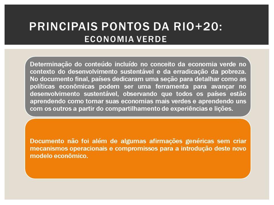 PRINCIPAIS PONTOS DA RIO+20: GOVERNANÇA AMBIENTAL - FÓRUM DA ONU PARA O DESENVOLVIMENTO SUSTENTÁVEL Os países concordaram em estabelecer um fórum político de alto nível sobre desenvolvimento sustentável com adesão universal que reunirá tomadores de decisão de governos e sociedade civil para discussões sobre como integrar as dimensões social, econômica e ambiental do desenvolvimento sustentável.