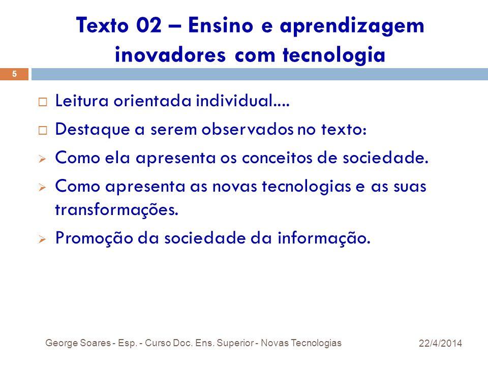Texto 02 – Ensino e aprendizagem inovadores com tecnologia Leitura orientada individual....