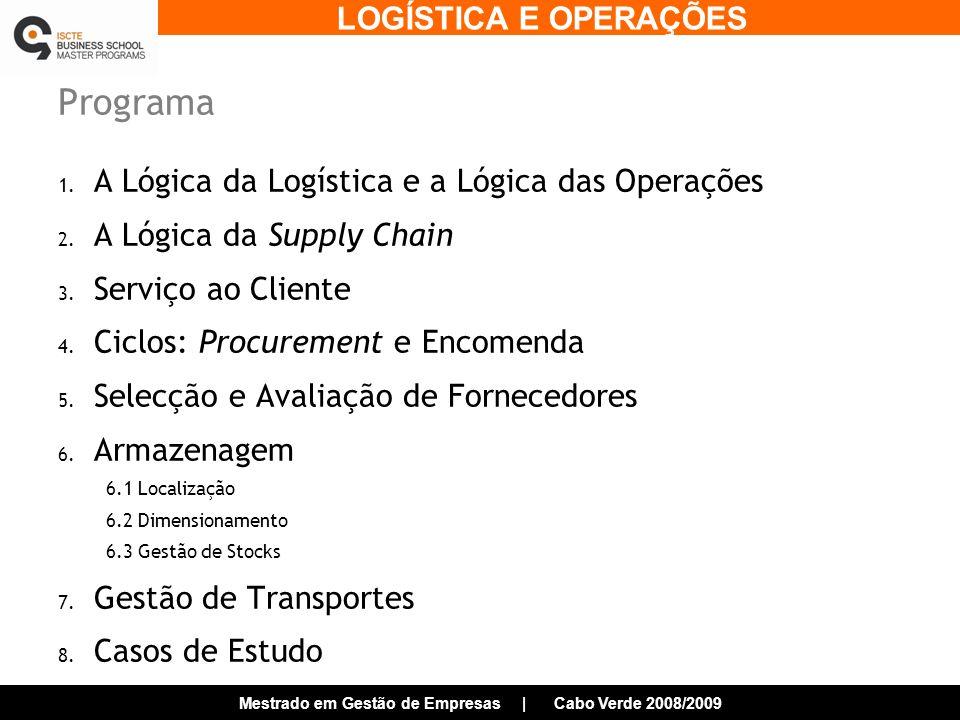 LOGÍSTICA E OPERAÇÕES Mestrado em Gestão de Empresas | Cabo Verde 2008/2009 Selecção de Fornecedores Variáveis a considerar na Decisão: 1.Prazo de Entrega 2.Variabilidade do Prazo de Entrega 3.Percentagem de entregas atempadas (on-time deliveries) 4.Percentagem de disponibilidade em stock (in-stock availability) 5.Facilidade em encomendar/comunicar 6.Capacidade de expedição 7.Fiabilidade do Produto 8.Competitividade do Preço 9.Serviço Pós-Compra 10.Flexibilidade do Fornecedor em ajustar-se às necessidades do comprador 11.…