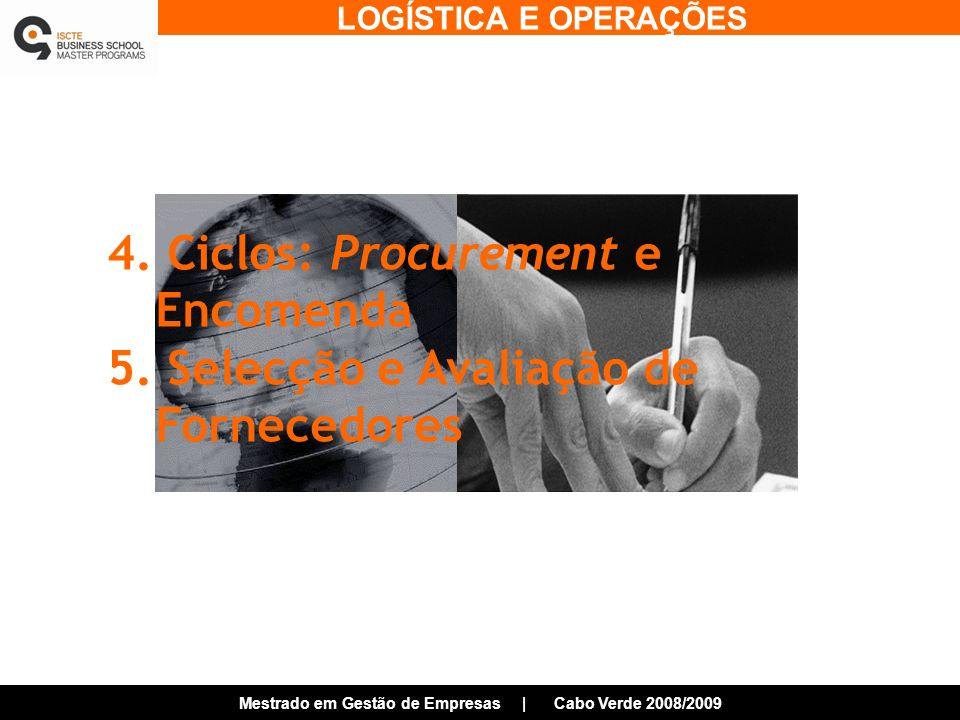 LOGÍSTICA E OPERAÇÕES Mestrado em Gestão de Empresas | Cabo Verde 2008/2009 4.
