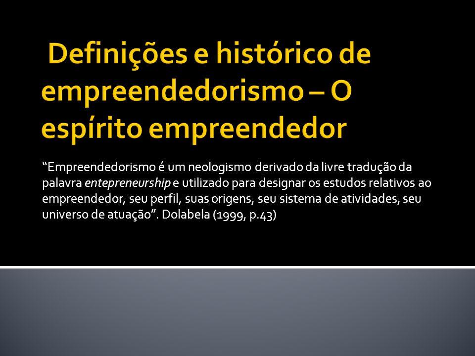 Empreendedorismo é um neologismo derivado da livre tradução da palavra entepreneurship e utilizado para designar os estudos relativos ao empreendedor,