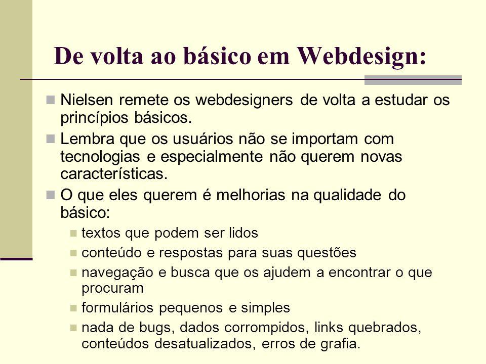 De volta ao básico em Webdesign: Nielsen remete os webdesigners de volta a estudar os princípios básicos. Lembra que os usuários não se importam com t
