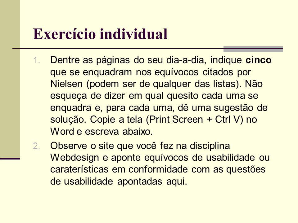 Exercício individual 1. Dentre as páginas do seu dia-a-dia, indique cinco que se enquadram nos equívocos citados por Nielsen (podem ser de qualquer da