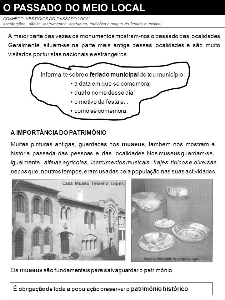 O PASSADO DO MEIO LOCAL CONHEÇO VESTÍGIOS DO PASSADO LOCAL construções., alfaias, instrumentos, costumes, tradições e origem do feriado municipal. A m