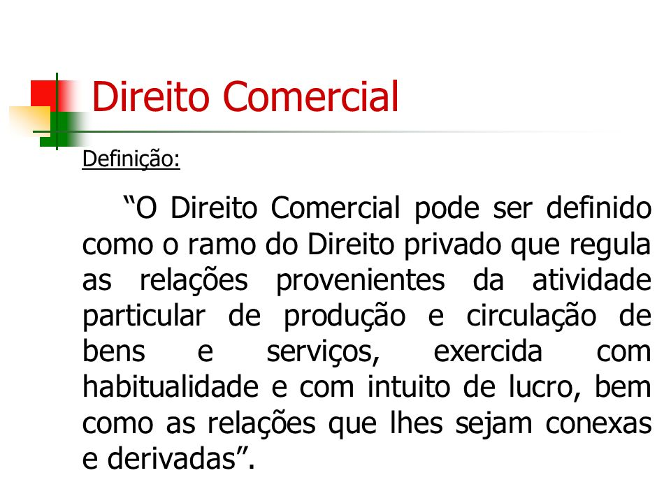 Direito Comercial – Relações com os demais Ramos de Direito Com o Direito Civil, como já apontado, mantém íntimas relações no campo obrigacional.