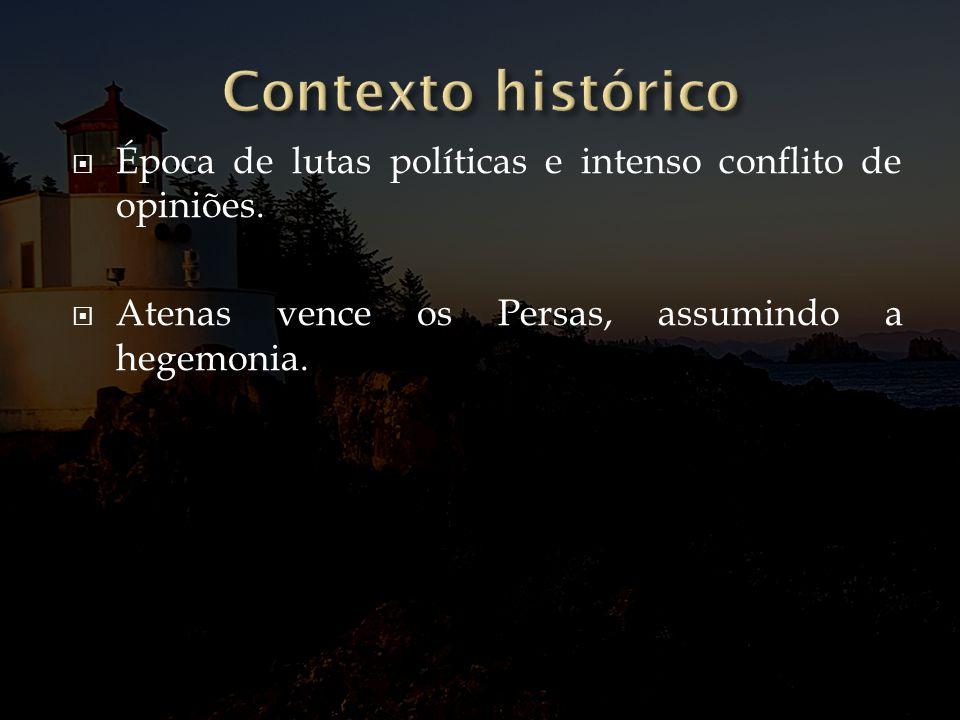 Época de lutas políticas e intenso conflito de opiniões. Atenas vence os Persas, assumindo a hegemonia.