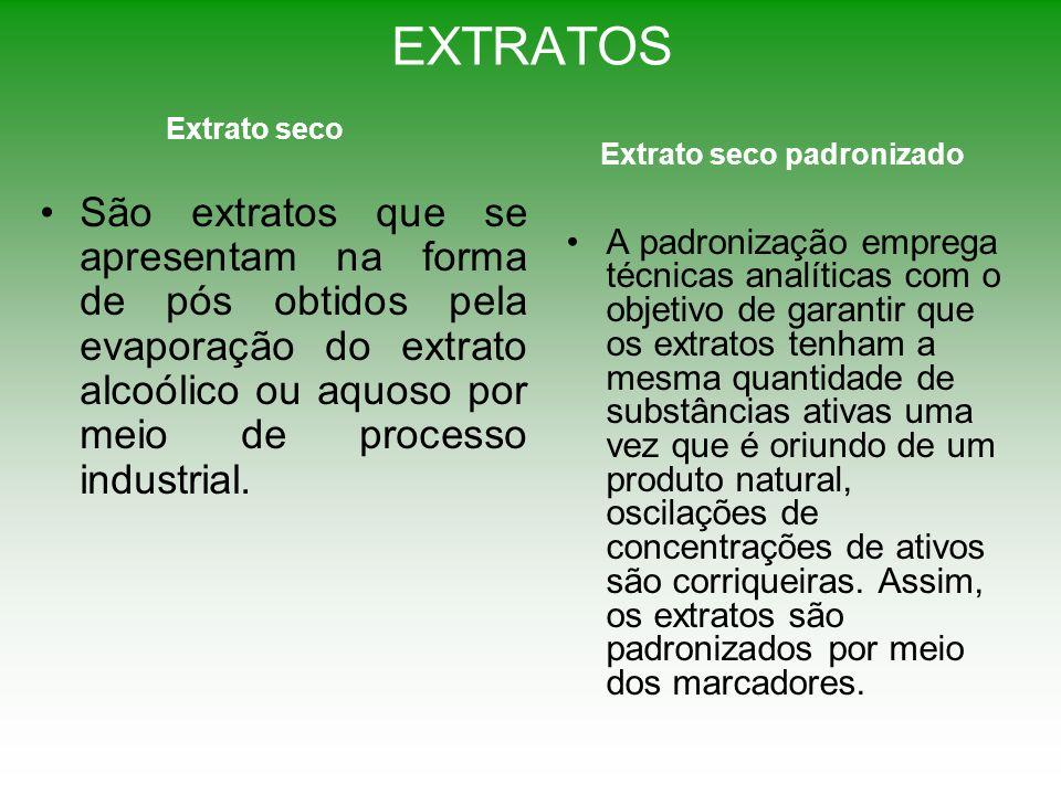 EXTRATOS São extratos que se apresentam na forma de pós obtidos pela evaporação do extrato alcoólico ou aquoso por meio de processo industrial. A padr