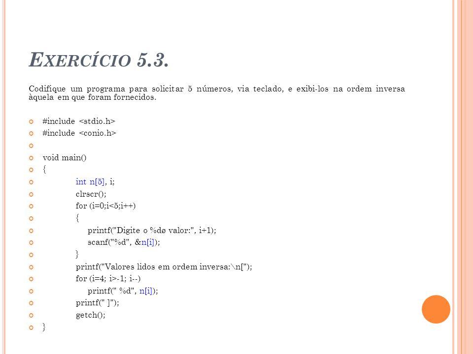 void obtem (float t[]) { int i; printf( Informe as temperaturas: ); for (i=0; i<max; i++) { printf( %d valor? , i+1); scanf( %f , &t[i]); }