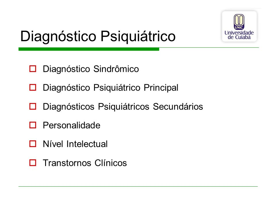 Diagnóstico Psiquiátrico Diagnóstico Sindrômico Diagnóstico Psiquiátrico Principal Diagnósticos Psiquiátricos Secundários Personalidade Nível Intelect