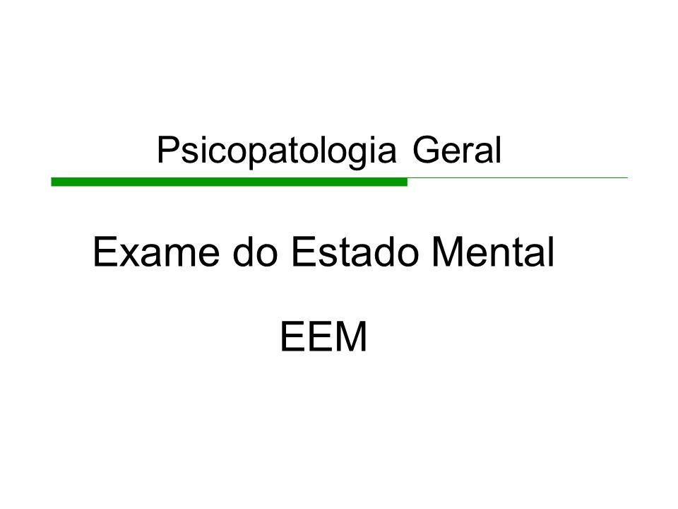 Exame do Estado Mental EEM Psicopatologia Geral