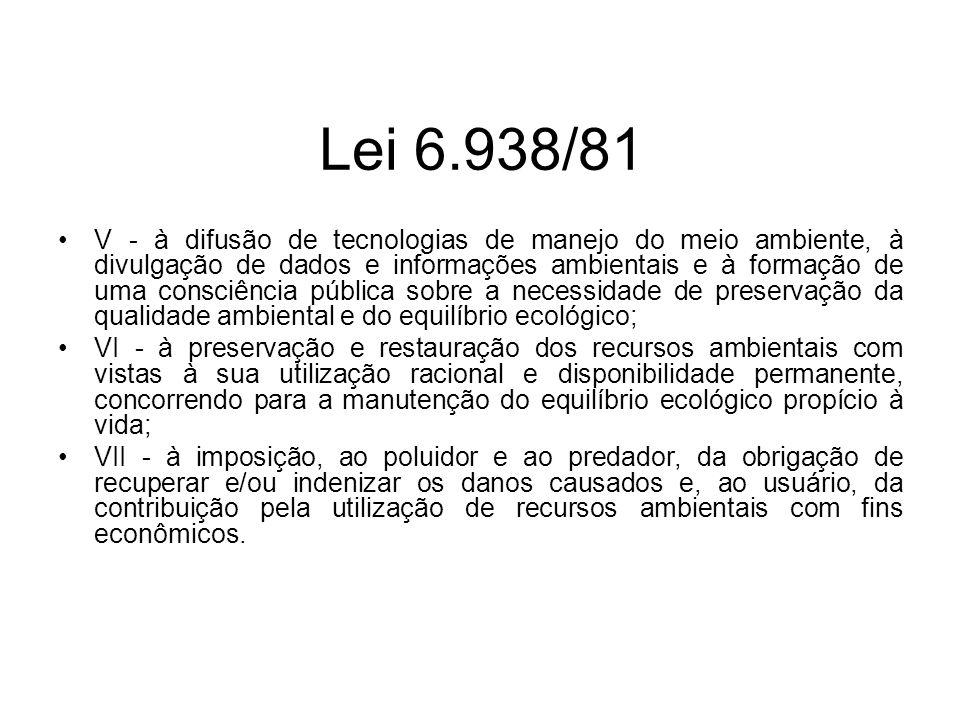 Lei 6.938/81 V - à difusão de tecnologias de manejo do meio ambiente, à divulgação de dados e informações ambientais e à formação de uma consciência p