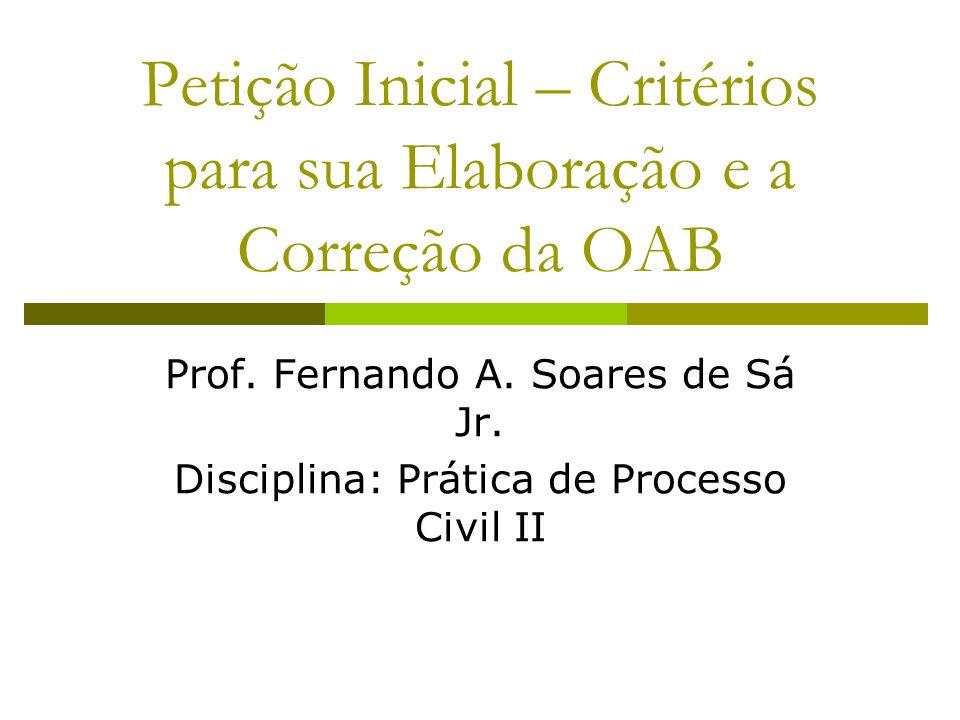 Petição Inicial – Critérios para sua Elaboração e a Correção da OAB Prof.