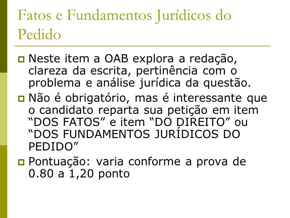 Fatos e Fundamentos Jurídicos do Pedido Neste item a OAB explora a redação, clareza da escrita, pertinência com o problema e análise jurídica da questão.