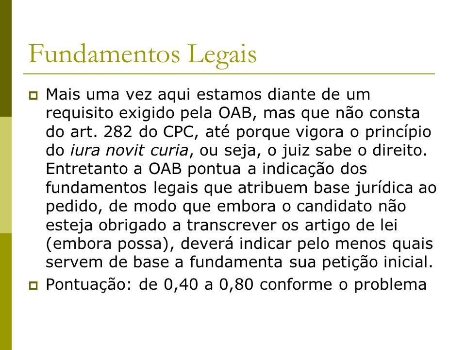Fundamentos Legais Mais uma vez aqui estamos diante de um requisito exigido pela OAB, mas que não consta do art.