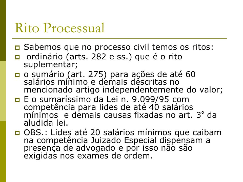 Rito Processual Sabemos que no processo civil temos os ritos: ordinário (arts.