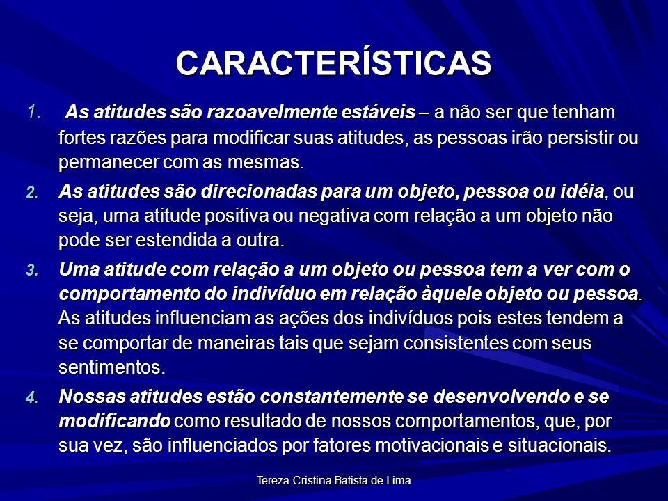 Tereza Cristina Batista de Lima CARACTERÍSTICAS 1.
