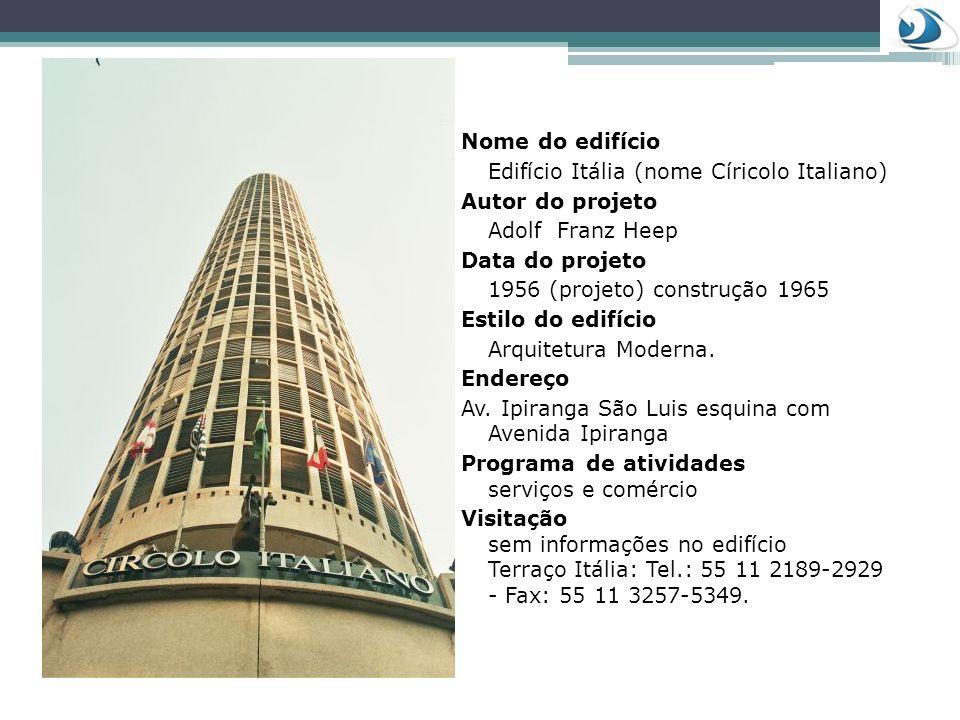 Nome do edifício Edifício Itália (nome Círicolo Italiano) Autor do projeto Adolf Franz Heep Data do projeto 1956 (projeto) construção 1965 Estilo do e
