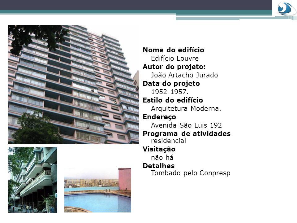 Nome do edifício Edifício Louvre Autor do projeto: João Artacho Jurado Data do projeto 1952-1957. Estilo do edifício Arquitetura Moderna. Endereço Ave