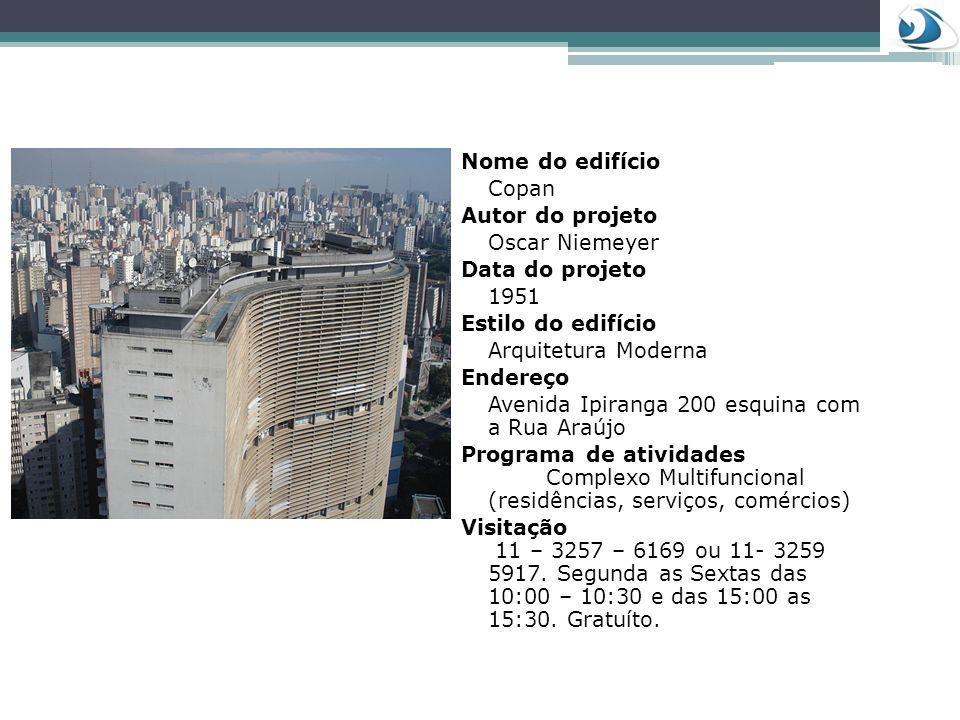 Nome do edifício Copan Autor do projeto Oscar Niemeyer Data do projeto 1951 Estilo do edifício Arquitetura Moderna Endereço Avenida Ipiranga 200 esqui