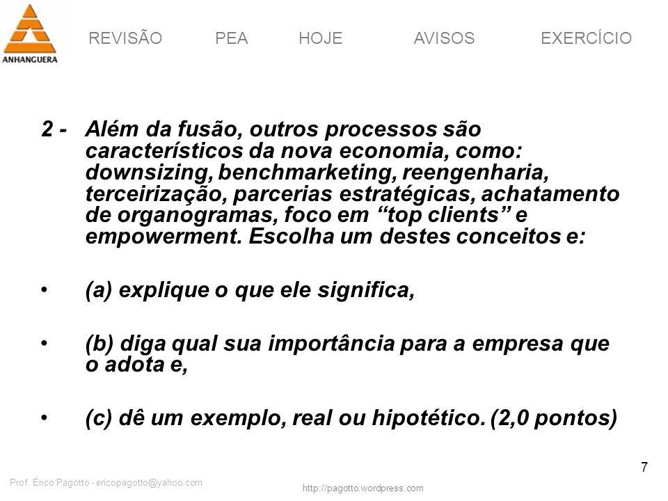 REVISÃOPEAHOJEEXERCÍCIOAVISOS http://pagotto.wordpress.com Prof. Érico Pagotto - ericopagotto@yahoo.com 7 2 - Além da fusão, outros processos são cara