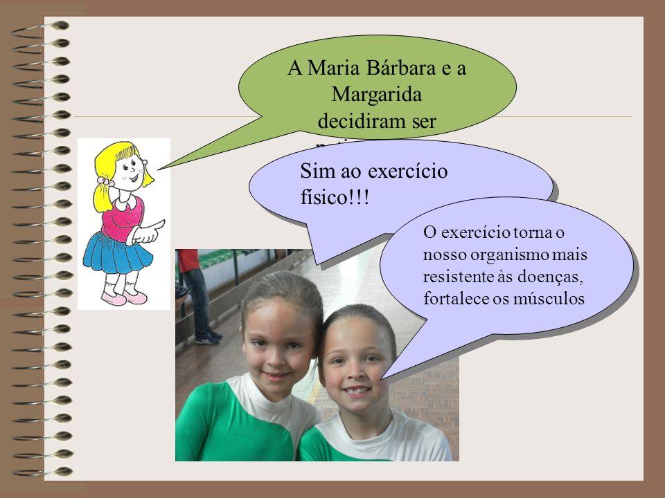 A Maria Bárbara e a Margarida decidiram ser patinadoras… Sim ao exercício físico!!! O exercício torna o nosso organismo mais resistente às doenças, fo