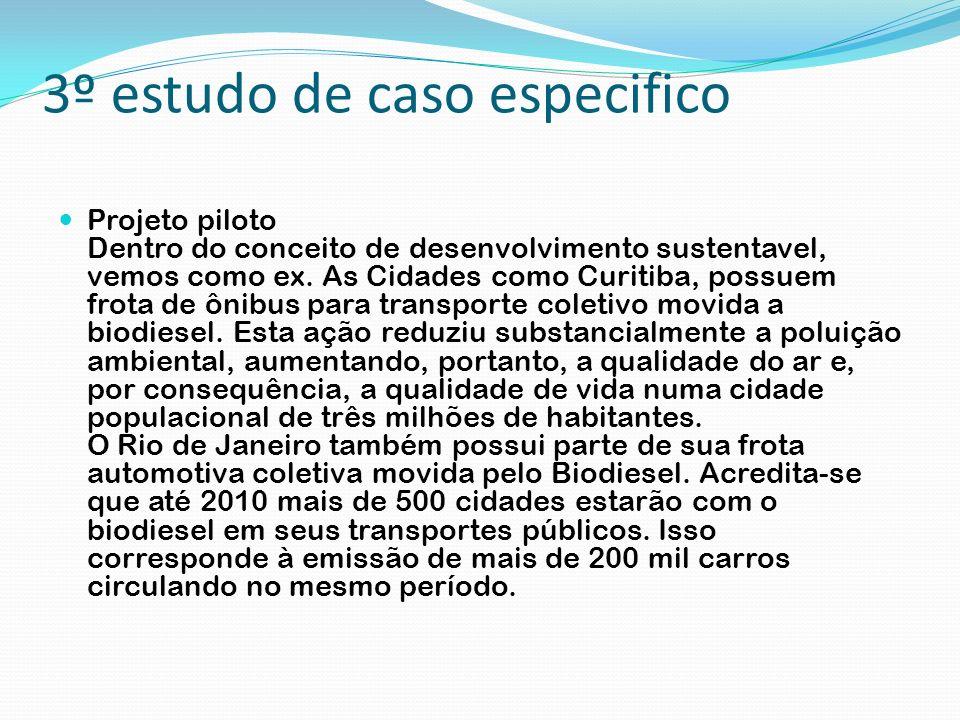3º estudo de caso especifico Projeto piloto Dentro do conceito de desenvolvimento sustentavel, vemos como ex. As Cidades como Curitiba, possuem frota
