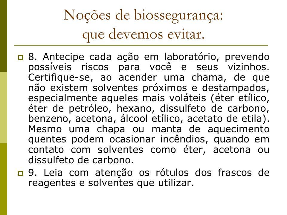 Noções de biossegurança: que devemos evitar.10.