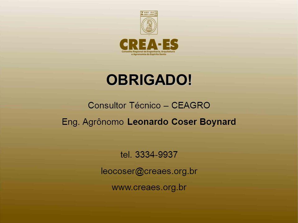 OBRIGADO.Consultor Técnico – CEAGRO Eng. Agrônomo Leonardo Coser Boynard tel.