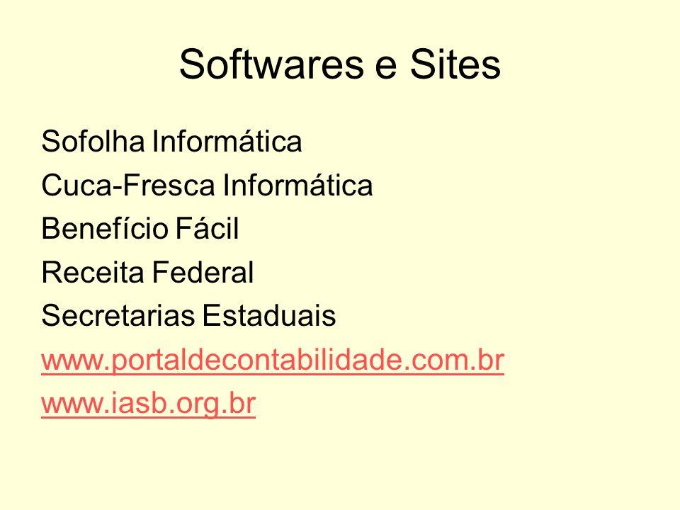 Softwares e Sites Sofolha Informática Cuca-Fresca Informática Benefício Fácil Receita Federal Secretarias Estaduais www.portaldecontabilidade.com.br w