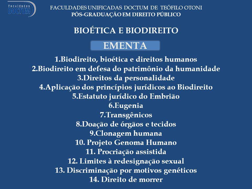 FACULDADES UNIFICADAS DOCTUM DE TEÓFILO OTONI PÓS-GRADUAÇÃO EM DIREITO PÚBLICO BIOÉTICA E BIODIREITO 1.Biodireito, bioética e direitos humanos 2.Biodi