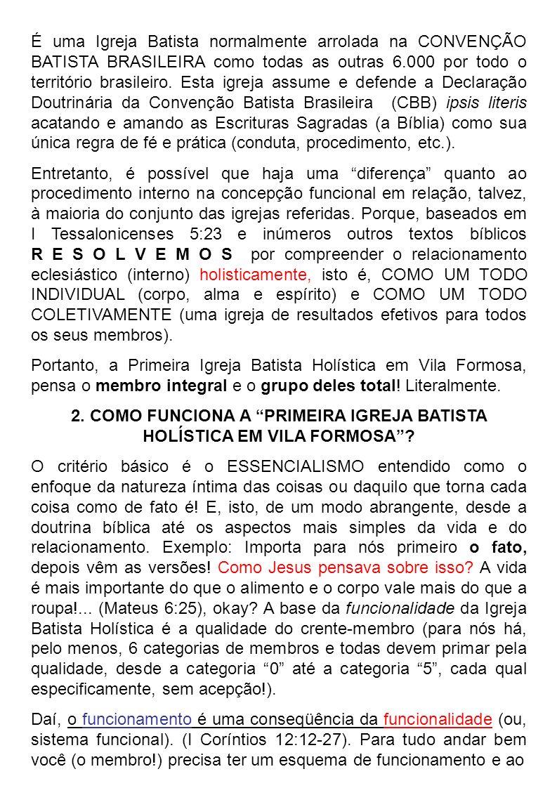 É uma Igreja Batista normalmente arrolada na CONVENÇÃO BATISTA BRASILEIRA como todas as outras 6.000 por todo o território brasileiro. Esta igreja ass