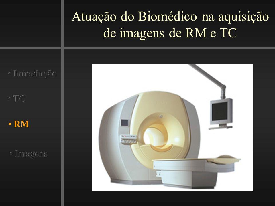 Atuação do Biomédico na aquisição de imagens de RM e TC RM