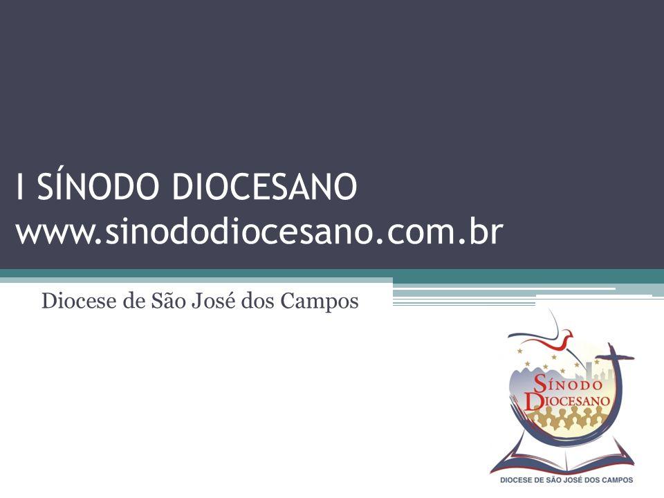 I SÍNODO DIOCESANO www.sinododiocesano.com.br Diocese de São José dos Campos