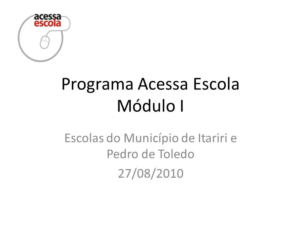 Programa Acessa Escola Módulo I Escolas do Município de Itariri e Pedro de Toledo 27/08/2010