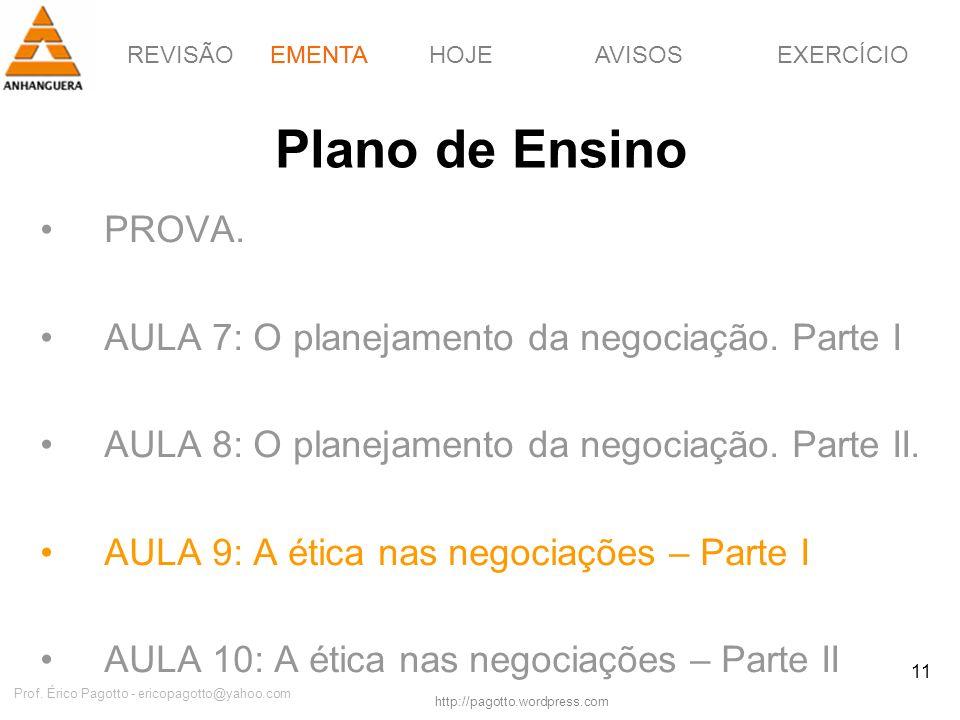 REVISÃOEMENTAHOJEEXERCÍCIOAVISOS http://pagotto.wordpress.com Prof. Érico Pagotto - ericopagotto@yahoo.com 11 Plano de Ensino PROVA. AULA 7: O planeja