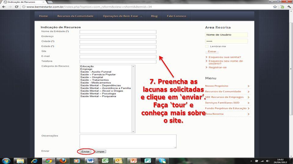 7. Preencha as lacunas solicitadas e clique em enviar. Faça tour e conheça mais sobre o site.