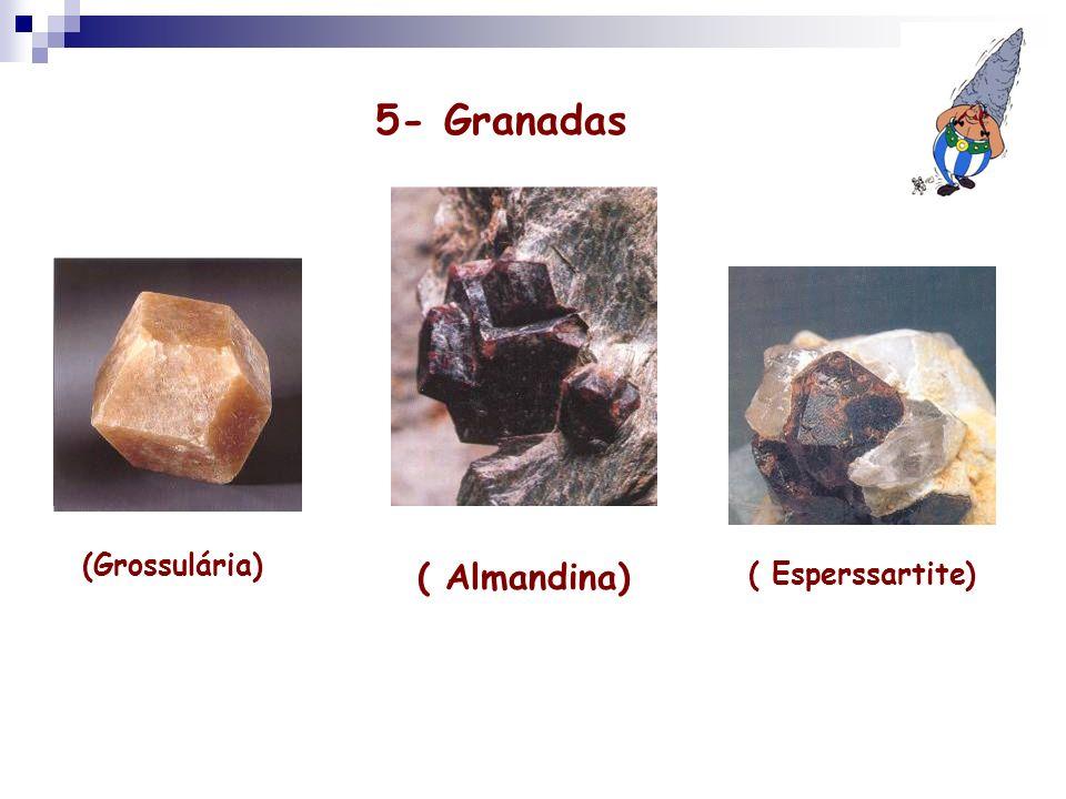 5- Granadas ( Almandina) (Grossulária) ( Esperssartite)