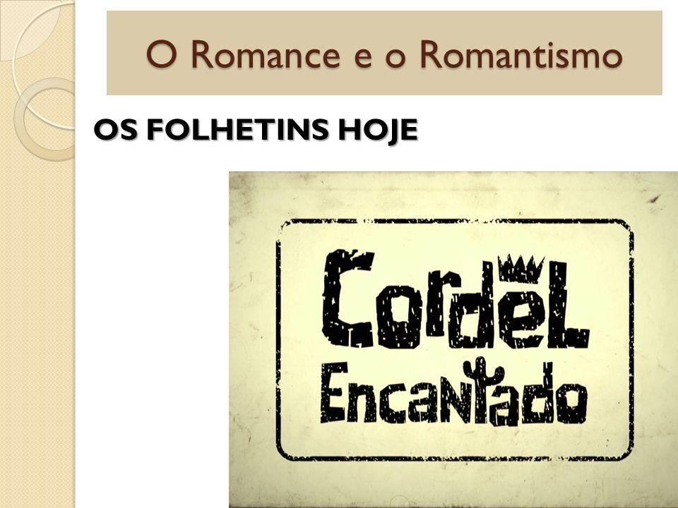 O Romance e o Romantismo AS PRIMEIRAS TENTATIVAS O primeiro brasileiro a tentar escrever um romance de folhetim foi Antônio Gonçalves TEIXEIRA E SOUSA, em1843.