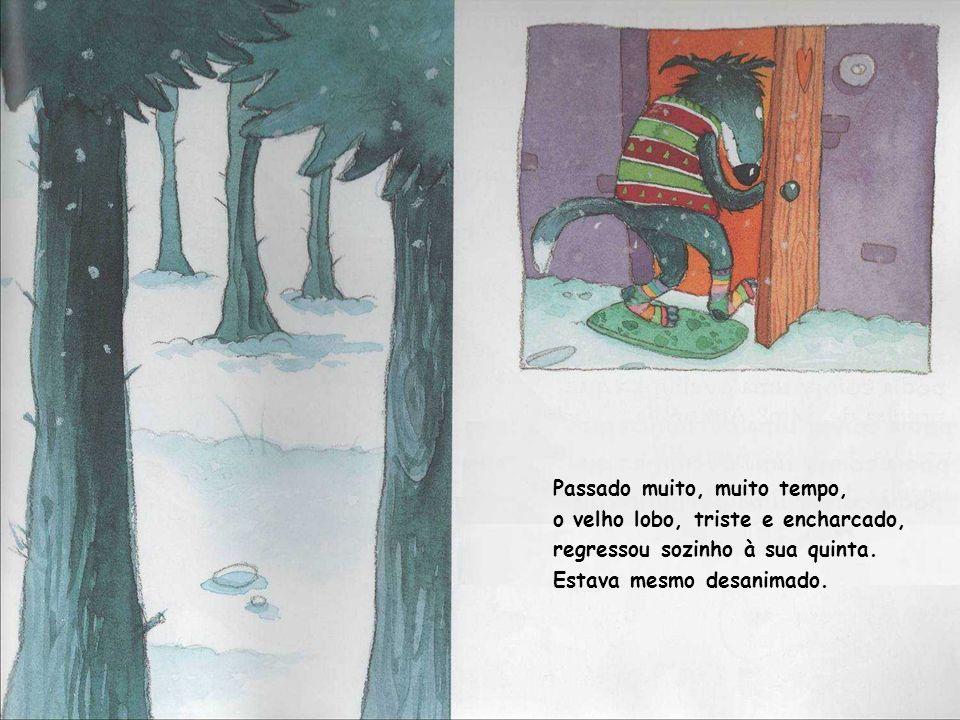 Passado muito, muito tempo, o velho lobo, triste e encharcado, regressou sozinho à sua quinta.