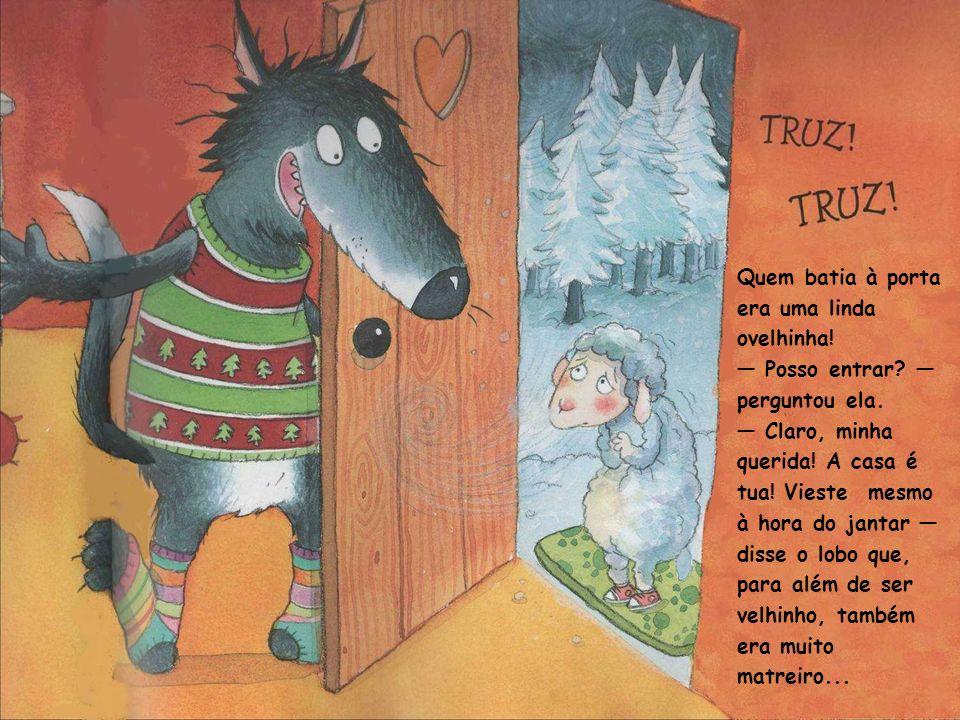 Lá fora, a noite estava escura e fria.E a ovelhinha não parava de bater à porta.
