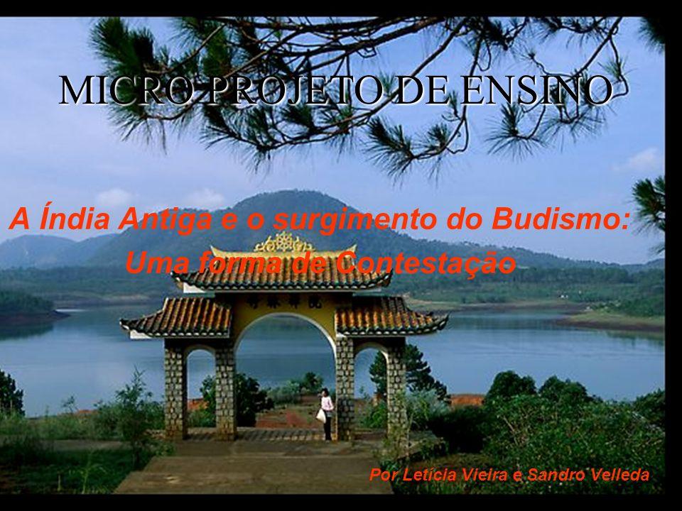 Objetivo Geral Contribuição do Budismo para a construção da cultura oriental.