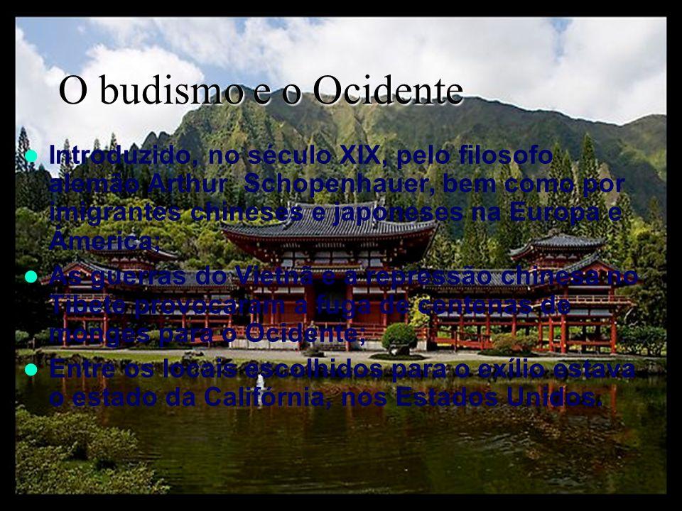O budismo e o Ocidente Introduzido, no século XIX, pelo filosofo alemão Arthur Schopenhauer, bem como por imigrantes chineses e japoneses na Europa e