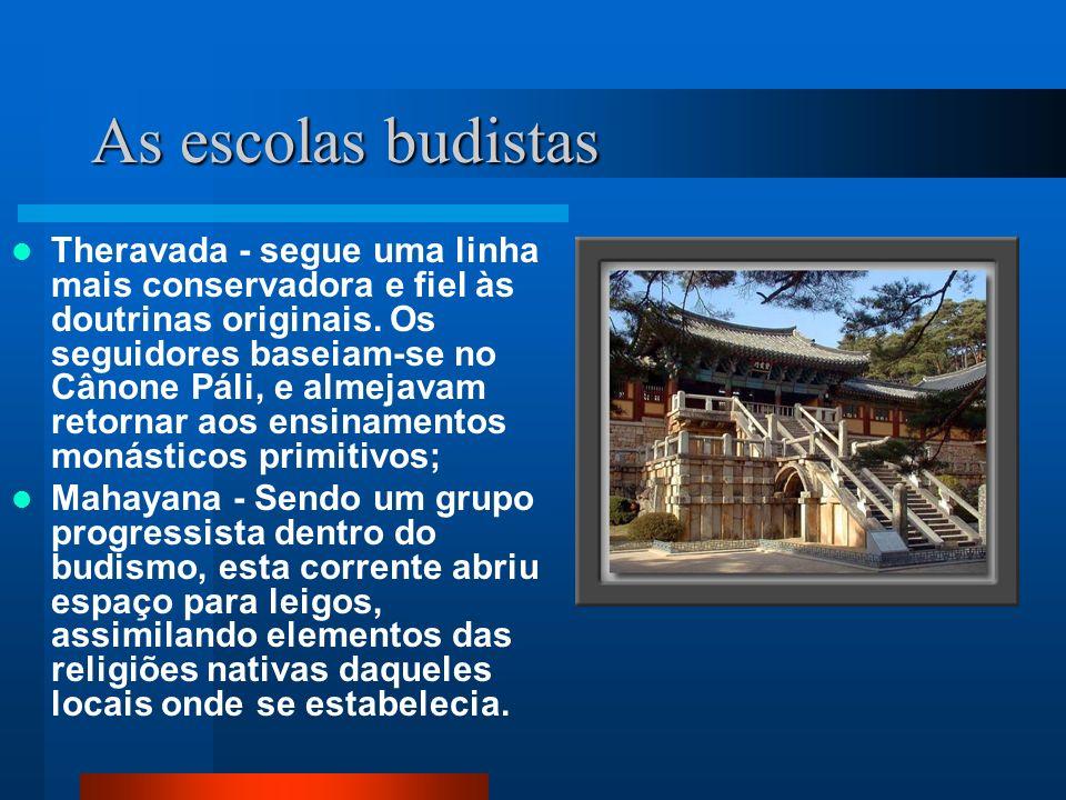 As escolas budistas Theravada - segue uma linha mais conservadora e fiel às doutrinas originais. Os seguidores baseiam-se no Cânone Páli, e almejavam