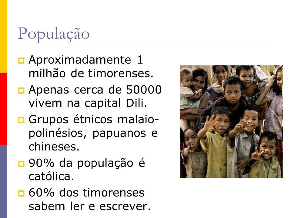 População Aproximadamente 1 milhão de timorenses. Apenas cerca de 50000 vivem na capital Dili. Grupos étnicos malaio- polinésios, papuanos e chineses.
