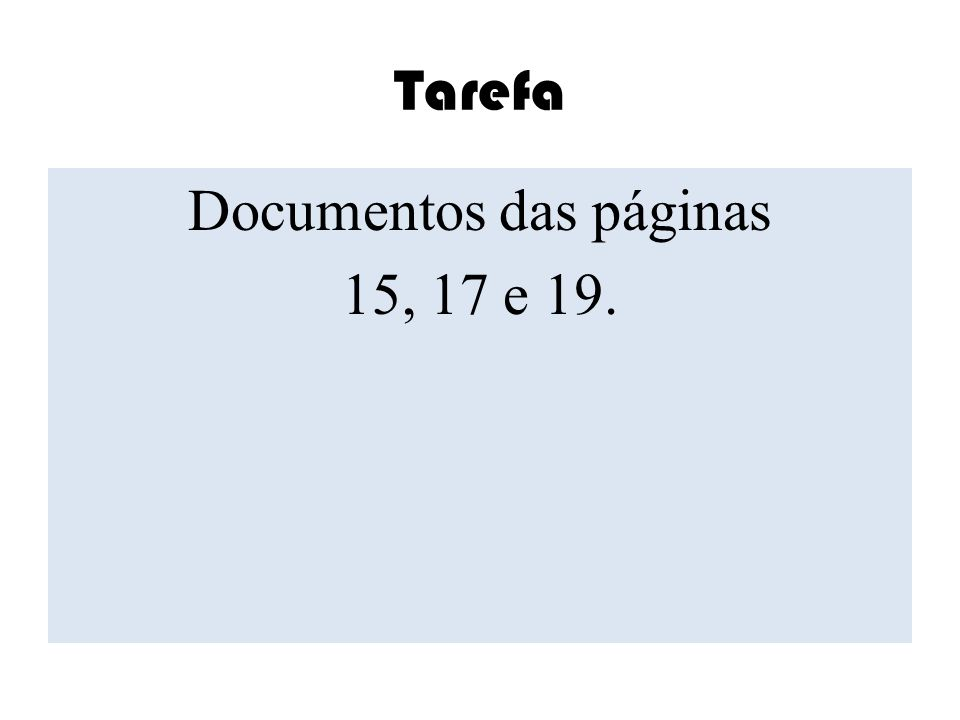 Tarefa Documentos das páginas 15, 17 e 19.